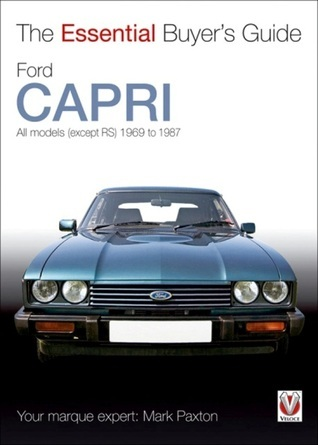 Ford Capri The Essential Buyers Guide Mark Paxton