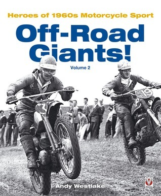 Off-Road Giants!: Heroes of 1960s Motorcycle Sport, Vol. 2 Andrew Andy Westlake