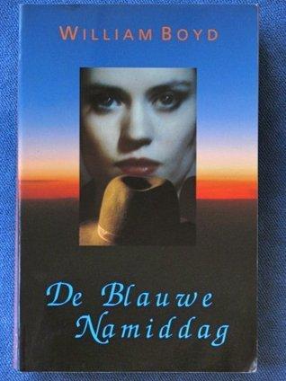 De Blauwe Namiddag  by  William  Boyd