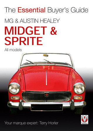MG Midget & Austin Healey Sprite: All Models Terry Horier
