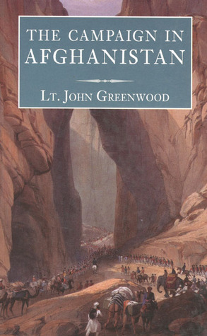 The Campaign in Afghanistan John Greenwood