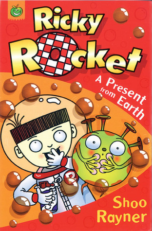 Ricky Rocket: A Present from Earth  by  Shoo Rayner