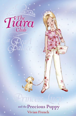 Princess Lucy and the Precious Puppy  by  Vivian French