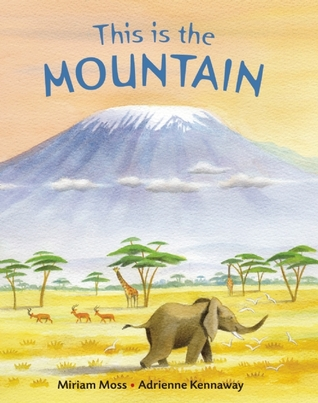 This Is the Mountain Miriam Moss