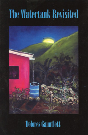 The Watertank Revisited  by  Delores Gauntlett