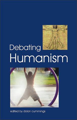 Debating Humanism Dolan Cummings