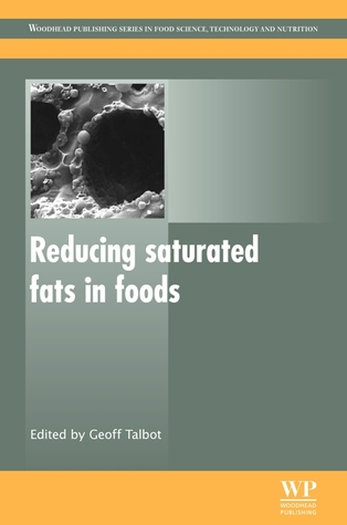 Reducing Saturated Fats in Foods Geoff Talbot