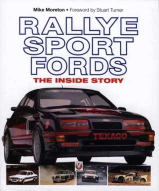Rallye Sport Fords: The inside story Mike Moreton