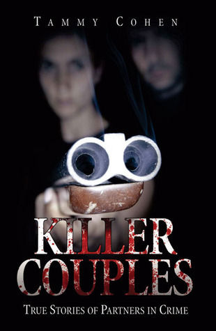 Killer Couples: True Stories of Partners in Crime Tammy Cohen
