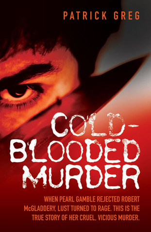 Cold-Blooded Murder  by  Patrick Greg