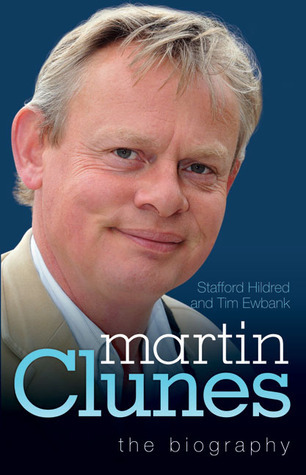 Martin Clunes: The Biography  by  Stafford Hildred