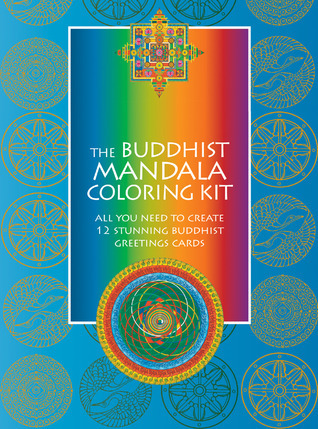 The Buddhist Mandala Coloring Kit: All You Need to Create 12 Stunning Buddhist Greetings Cards  by  Duncan Baird Publishers