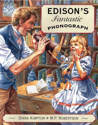 Edisons Fantastic Phonograph  by  Diana Kimpton