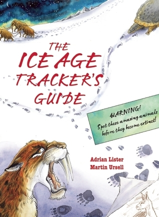 Ice Age Trackers Guide  by  Adrian Lister