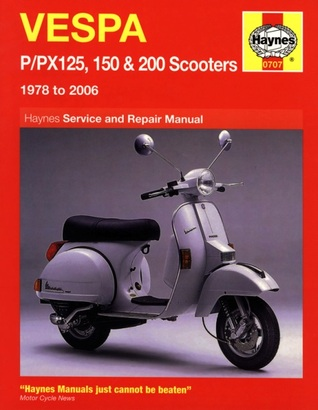Vespa P/PX125, 150 and 200 Scooters Service and Repair Manual: 1978 to 2006  by  Pete Shoemark