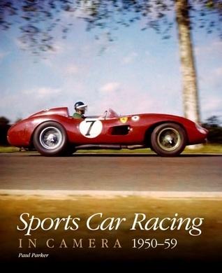 Sports Car Racing in Camera 1950-1959 Paul Parker
