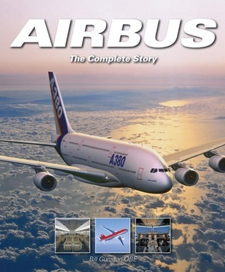 Airbus: The Complete Story  by  Bill Gunston