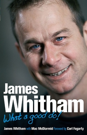 James Whitham: What a Good Do!  by  James Whitham