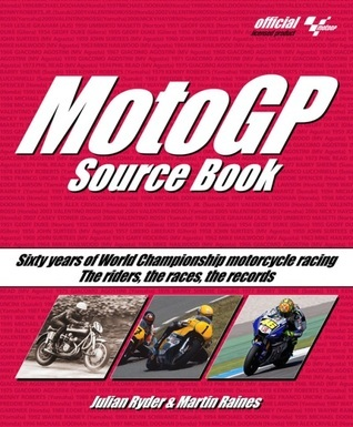 MotoGP Source Book: Sixty Years of World Championship Motorcycle Racing  by  Julian Ryder