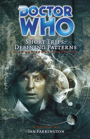 Short Trips: Defining Patterns (Doctor Who Short Trips Anthology Series)  by  Ian Farrington