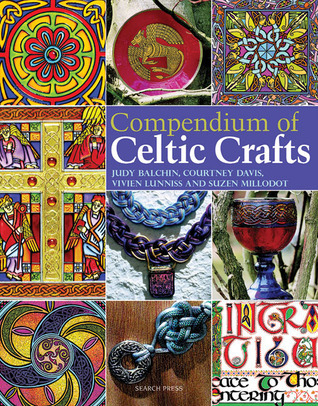 Compendium of Celtic Crafts Judy Balchin