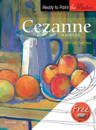 Cezanne: In Acrylics  by  Michael Sanders