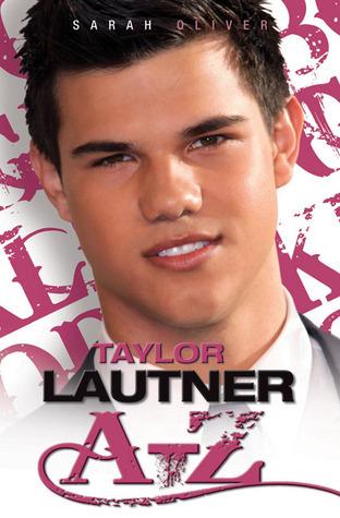 Taylor Lautner A-Z  by  Sarah Oliver