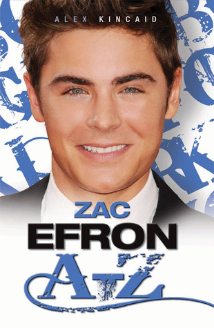 Zac Efron A–Z Alex Kincaid