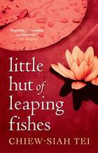 Little Hut Of Leaping Fishes  by  Chiew-Siah Tei
