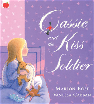 Cassie and the Kiss Soldier  by  Marion Rose