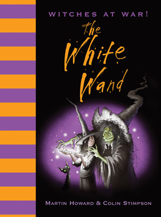 Witches at War!: The White Wand  by  Martin Howard