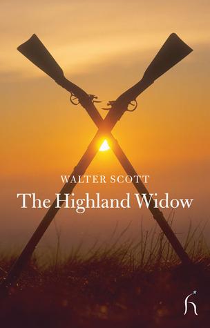 The Highland Widow Walter Scott