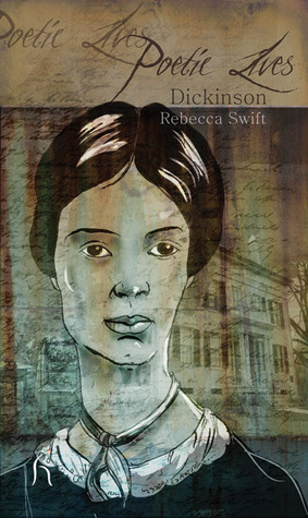 Poetic Lives: Dickinson Rebecca Swift