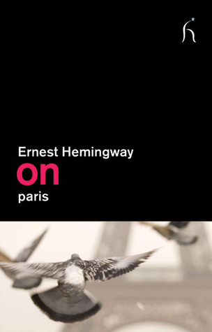 On Paris  by  Ernest Hemingway
