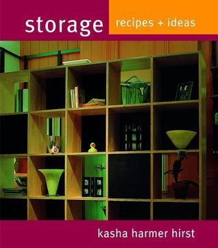 Storage: Simple Solutions for the Home  by  Kasha Hirst Harmer