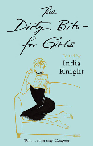 The Dirty Bits for Girls India Knight