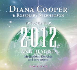 Prepare for 2012 and Beyond (Double CD): Meditations, Exercises and Invocations  by  Diana Cooper