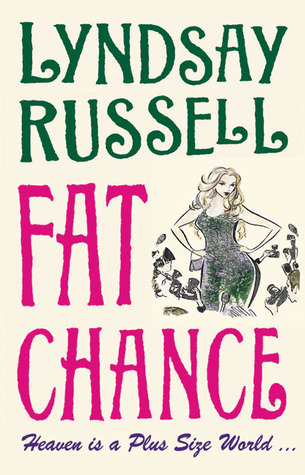 Fat Chance: Heaven Is a Plus-Sized World Lyndsay Russell