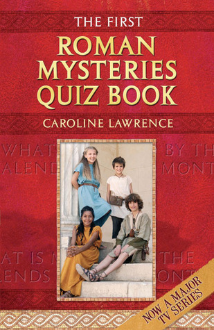 The First Roman Mysteries Quiz Book Caroline Lawrence