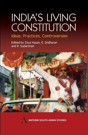 Indias Living Constitution: Ideas, Practices, Controversies  by  Zoya Hasan