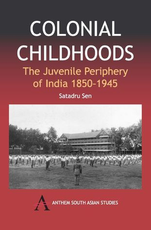 Colonial Childhoods: The Juvenile Periphery of India 1850-1945 Jean-Marc De Beer