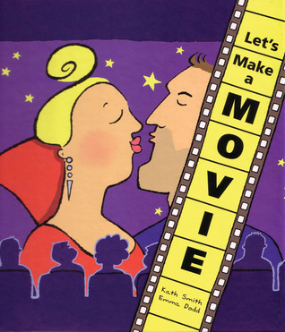 Lets Make a Movie  by  Kath Smith