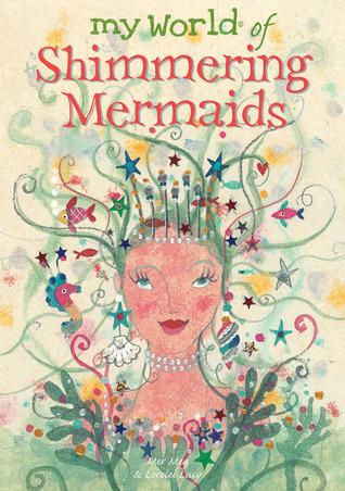 My World of Shimmering Mermaids Meg Clibbon