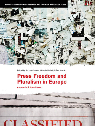 Press Freedom and Pluralism in Europe: Concepts and Conditions  by  Andrea Czepek