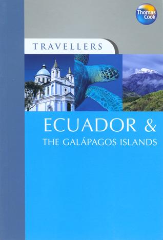 Travellers Ecuador & The Galapagos Islands Nicki Grihault