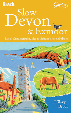 Slow Devon & Exmoor  by  Hilary Bradt