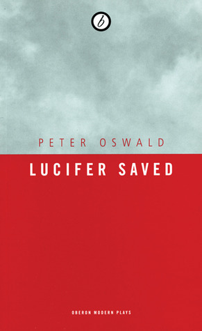 Lucifer Saved  by  Peter Oswald