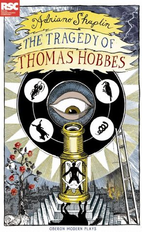 The Tragedy of Thomas Hobbes  by  Adriano Shaplin