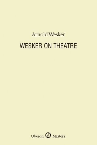 Wesker On Theatre  by  Arnold Wesker