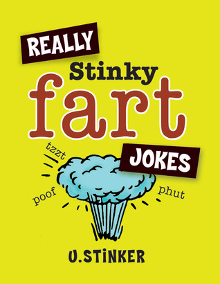 Really Stinky Fart Jokes U. Stinker